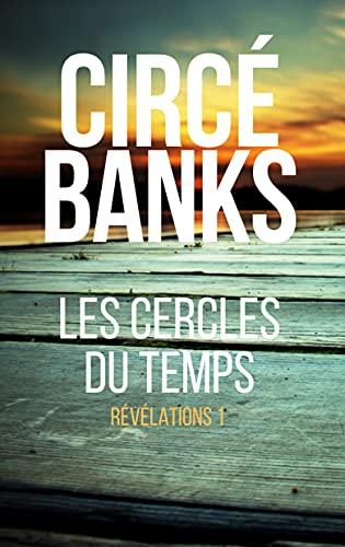 Les Cercles du Temps - Révélations Partie 1