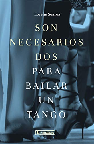 Son necesarios dos para bailar un tango (Spanish Edition)