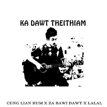 Ka Dawt TheiThiam