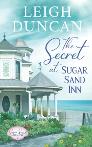 Compare Textbook Prices for The Secret At Sugar Sand Inn: Clean and Wholesome Contemporary Women's Fiction Sugar Sand Beach  ISBN 9781944258276 by Duncan, Leigh