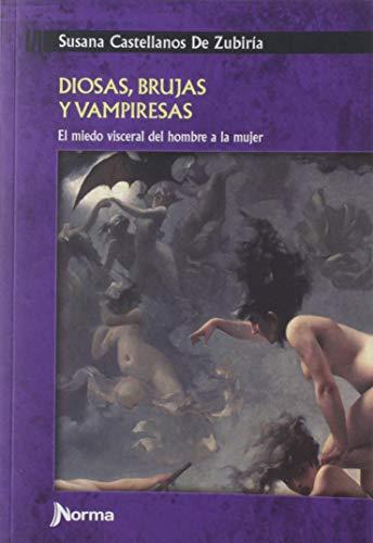 DIOSAS, BRUJAS Y VAMPIRESAS. EL MIEDO VISCERAL DEL HOMBRE A LA MUJER