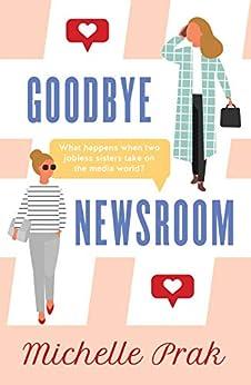 Goodbye Newsroom (HollyAnna Book 1) by [Michelle Prak]