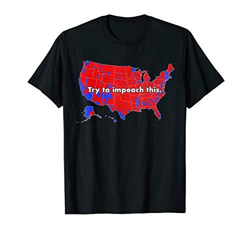 Try To Impeach This - Trump USA Electoral Map T-Shirt -  TRUMPEACH