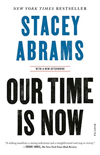 Our Time Is Now: Power, Purpose, and the Fight for a Fair America by [Stacey Abrams]