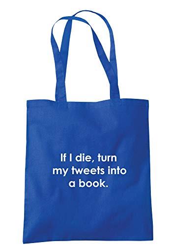 """illustratedidentity """"If I Die, Turn My Tweets Into A Book"""", Tragetasche, 37,5 x 42 cm, mit langen Griffen, Blau - königsblau - Größe: Einheitsgröße"""