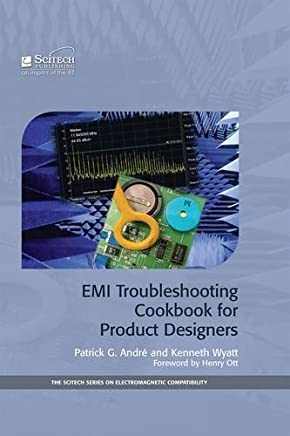 EMI Troubleshooting Cookbook for Product Designers (Electromagnetics and Radar) by Patrick G. André Kenneth Wyatt(2014-07-18)