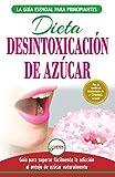 Desintoxicación de azúcar: venza la adicción a los antojos de azúcar (incluye dieta para...