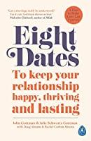 Eight Dates: To keep your relationship happy, thriving and lasting