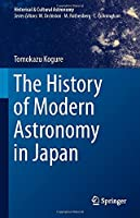 The History of Modern Astronomy in Japan (Historical & Cultural Astronomy)