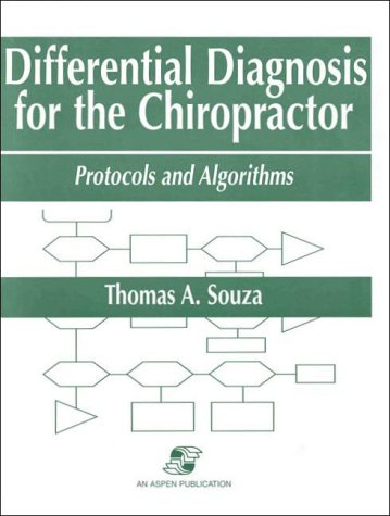 Differential Diagnosis for the Chiropractor: Protocols and Algorithms