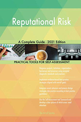 Reputational Risk A Complete Guide - 2021 Edition