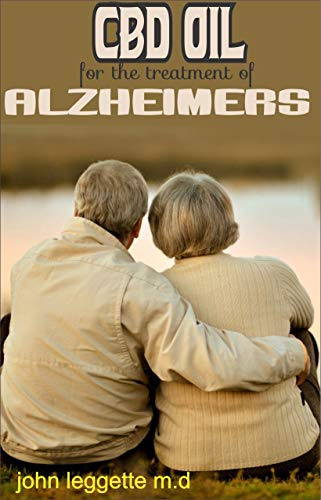 CBD OIL FOR THE TREATMENT OF ALZHEIMERS:...