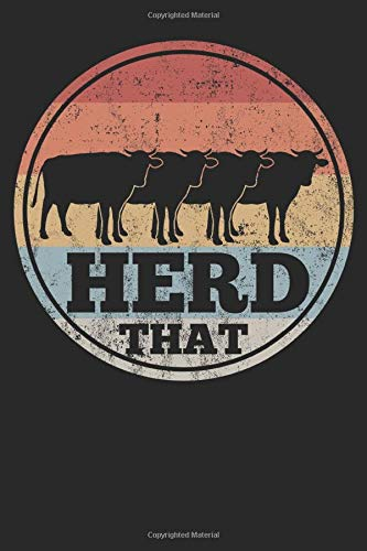 Cow Farming Farmer Retro Herd That Notebook: Ruled Journal 120 Pages 6x9