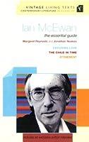 Ian McEwan: The Essential Guide (Vintage Living Texts)