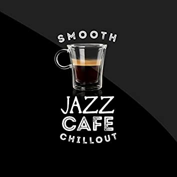 Smooth Jazz Cafe Chillout