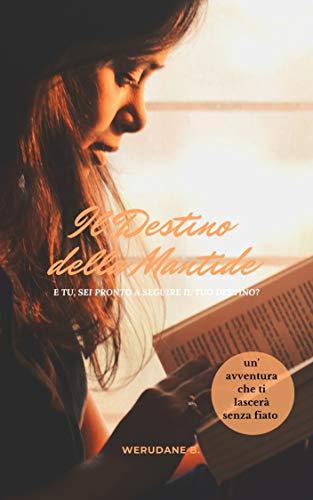 IL DESTINO DELLA MANTIDE (Verso il Tuo Destino Vol. 1)