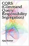 CQRS (Command Query Responsibility Segregation) (English Edition)