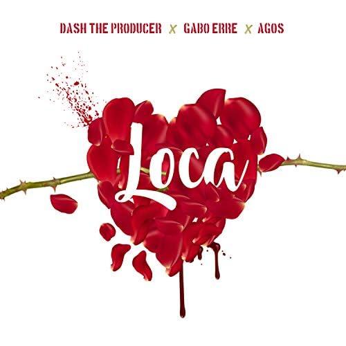 Dash The Producer , Gabo Erre & Agos