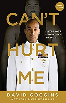 Can't Hurt Me : Master Your Mind and Defy the Odds - Clean Edition (English Edition) por [David Goggins]