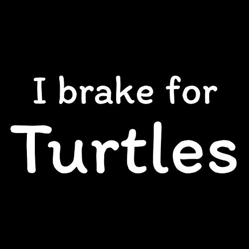 More Shiz I Brake for Turtles Vinyl Decal Sticker - Car Truck Van SUV Window Wall Cup Laptop - One 7 Inch Decal - MKS0739