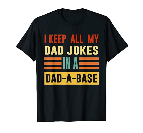 I Keep All My Dad Jokes In A Dad A Base Dad Jokes Vintage T-Shirt