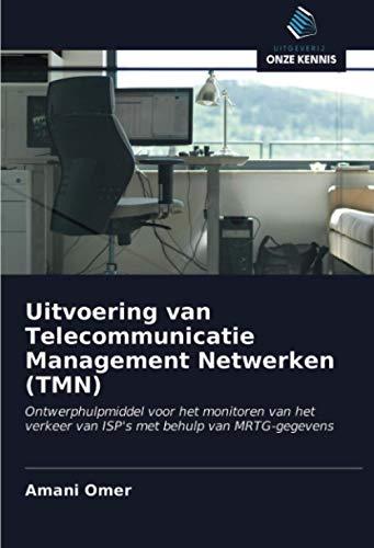 Uitvoering van Telecommunicatie Management Netwerken (TMN): Ontwerphulpmiddel voor het monitoren van het verkeer van ISP's met behulp van MRTG-gegevens