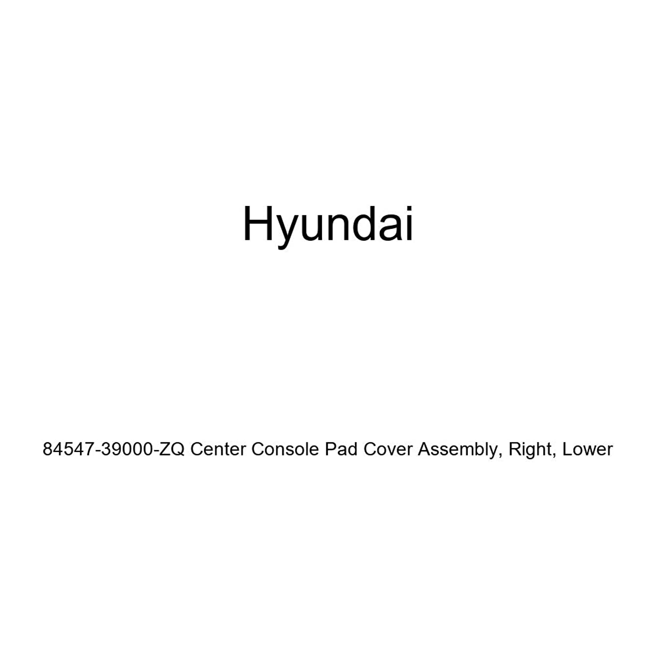 Genuine Hyundai 84547-39000-ZQ Center Console Pad Cover Assembly, Right, Lower