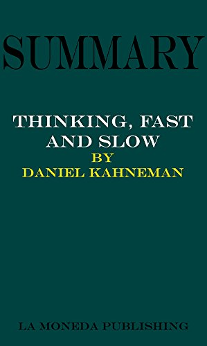 Summary of Thinking, Fast and Slow by Daniel Kahneman|Key Concepts in 15 Min or Less (English Edition)