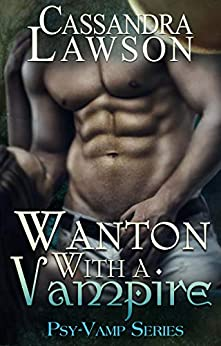 Wanton with a Vampire (Psy-Vamp Book 5) by [Cassandra Lawson]