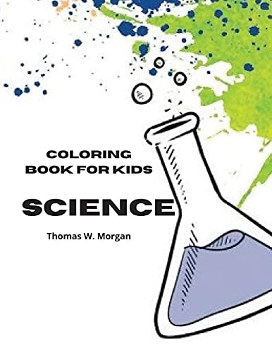 Science Coloring Book for Kids: My First Experiment in Laboratory Coloring and Activity Book for kids Ages 5-12 - Amazing 10 Unique Pages with Chemistry Laboratory for kids