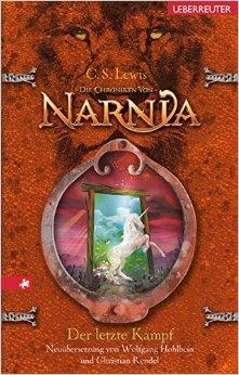 Die Chroniken von Narnia 7: Der letzte Kampf von Clive S Lewis ( Juni 2008 )