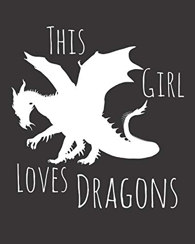 This Girl Loves Dragons: Fun Dragon Sketchbook for Drawing, Doodling and Using Your Imagination!