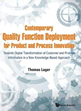 Contemporary Quality Function Deployment For Product And Process Innovation: Towards A New Knowledge-based Approach In The Use Of The Qfd Methodology