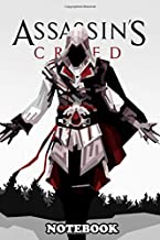 Notebook: Ezio Auditore Da Firenze Is A Fictional Character In Th , Journal for Writing, College Ruled Size 6