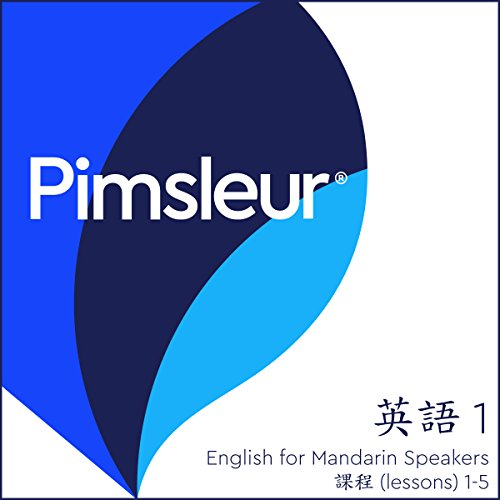 Pimsleur English for Chinese (Mandarin) Speakers Level 1, Lessons 1-5 audiobook cover art