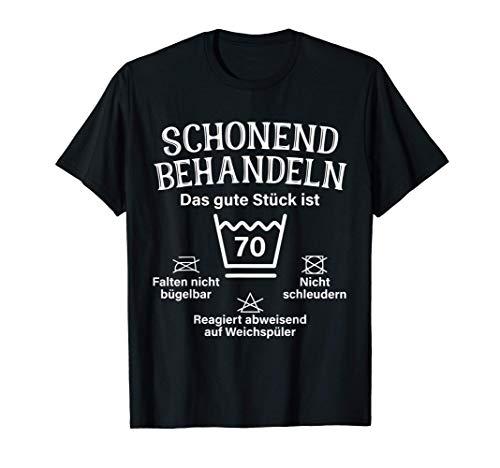 Schonend Behandeln Das Gute Stück Ist Siebzig 70. Geburtstag T-Shirt