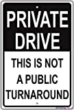 Street sign warning plaque Private Drive This Is Not A Public Turnaround Caution Alert Notice Plate Metal Tin Sign Wall Art Decor Safety Warning Signs For Outdoor & Indoor office Sign 8 X 12 Inch
