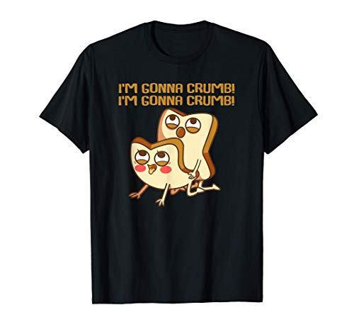 Funny Bread I'm Gonna Crumb Cum Pun Naughty Food Lover Gift T-Shirt
