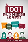 1001 English Expressions and Phrases: Common Sentences and Dialogues Used by Native English Speakers in Real-Life Situations: 4 (English Vocabulary Builder)