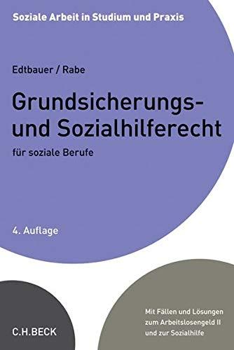 Grundsicherungs- und Sozialhilferecht für soziale Berufe (Soziale Arbeit in Studium und Praxis)
