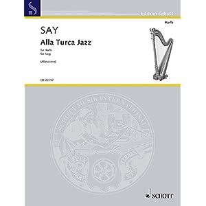Alla Turca Jazz: Fantasie über das Rondo aus der Klaviersonate in A-Dur KV 331 von Wolfgang Amadeus Mozart, bearbeitet für Harfe von Ekaterina … 5b. Harfe. Einzelausgabe. (Edition Schott)