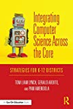 Integrating Computer Science Across the Core: Strategies for