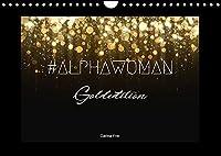 #ALPHAWOMAN Goldedition (Wandkalender 2022 DIN A4 quer): Mit 12 inspirierende Frauen und ihren Botschaften durch das neue Jahr! (Monatskalender, 14 Seiten )