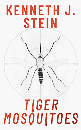 Tiger Mosquitoes: A Medical Crime Thriller