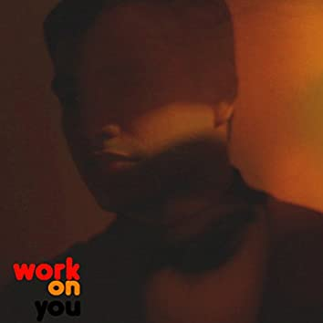 Work on You - Single