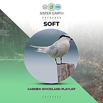 ! ! ! ! ! ! ! ! Soft Garden Woodland Playlist ! ! ! ! ! ! ! !