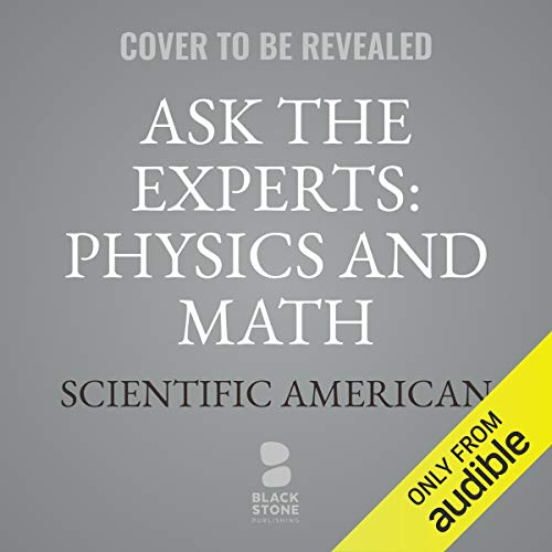 Ask the Experts: Physics and Math audiobook cover art