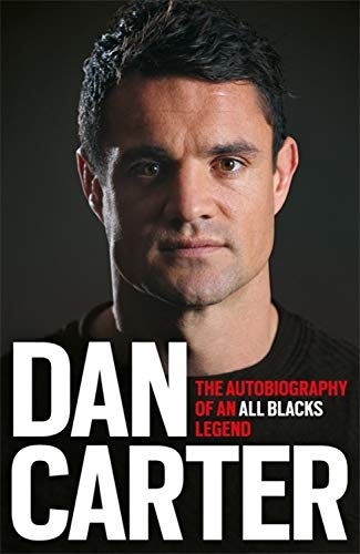 Dan Carter: The Autobiography of an All Blacks Legend: My Autobiography (Jack Lark)