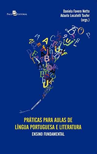 Práticas Para Aulas de Língua Portuguesa e Literatura: Ensino Fundamental