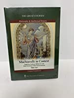 The Great Courses: Machiavelli in Context